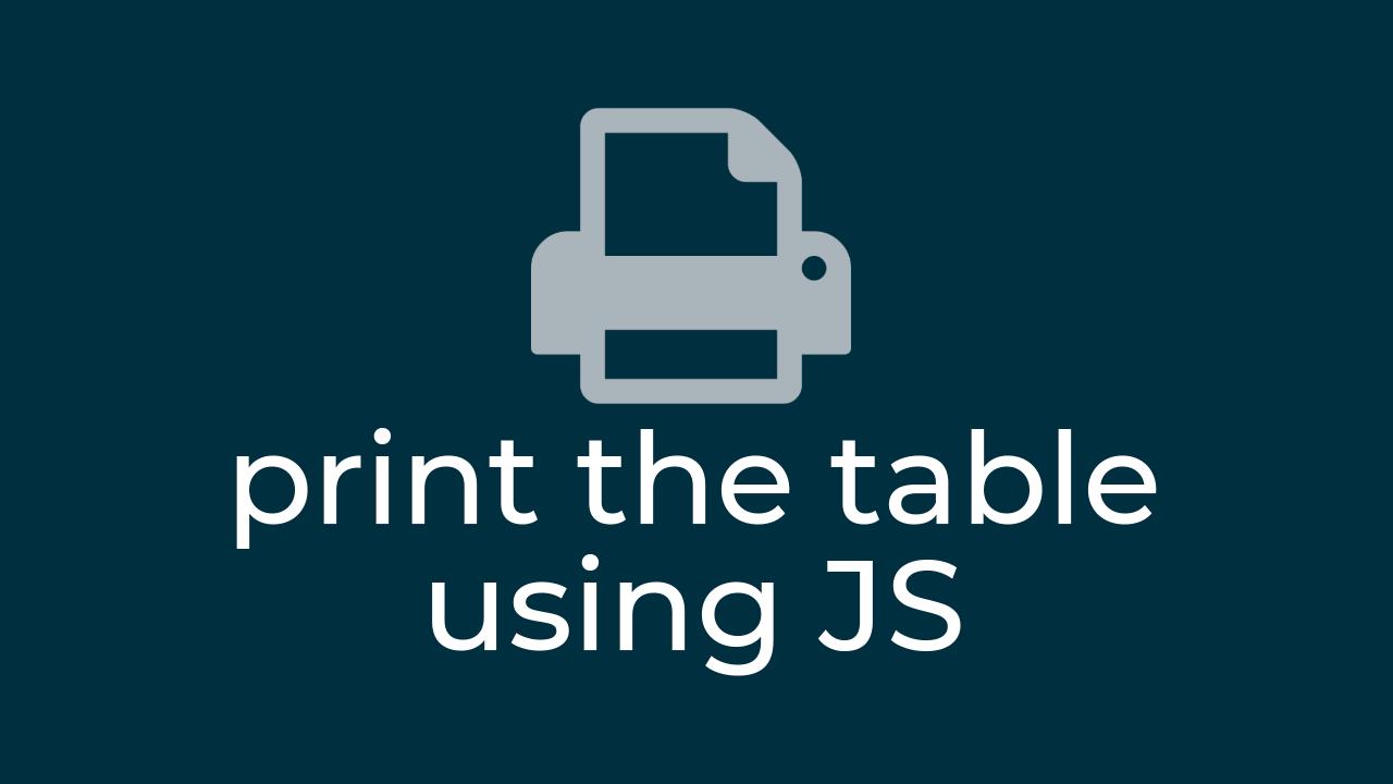 Печать HTML таблицы с помощью JavaScript